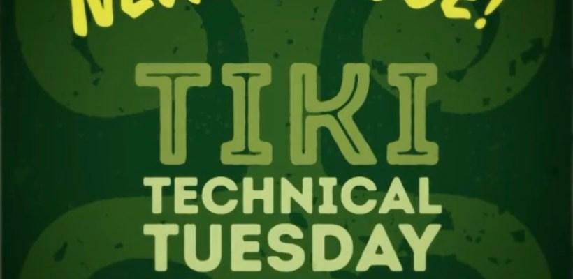 New Episode of VanTiki's Tiki Technical Tuesday